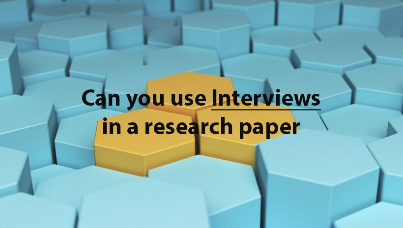 Can you use interviews in a research paper